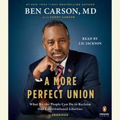 A More Perfect Union: What We the People Can Do to Reclaim Our Constitutional Liberties, by Ben Carson