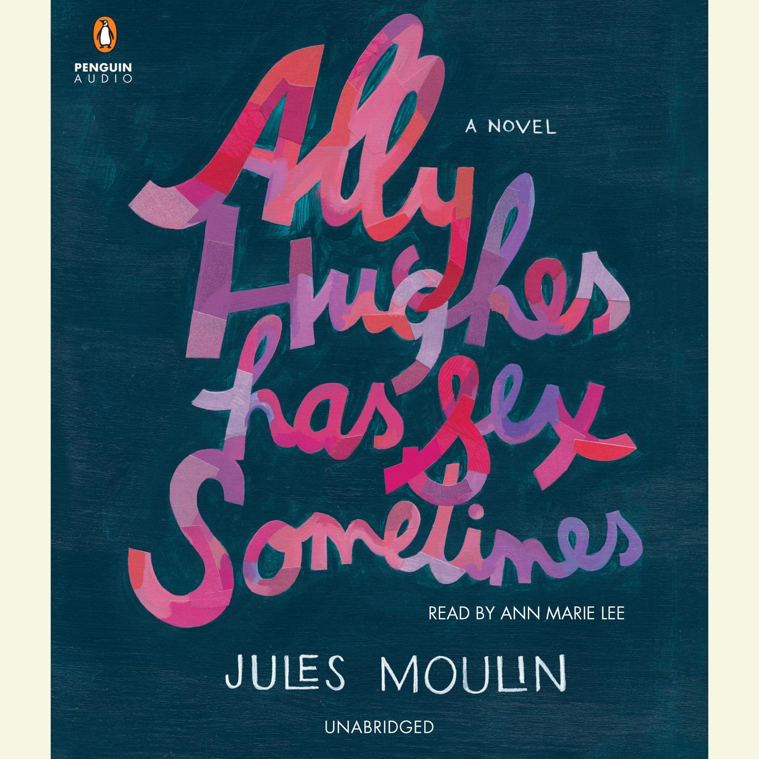 Printable Ally Hughes Has Sex Sometimes: A Novel Audiobook Cover Art
