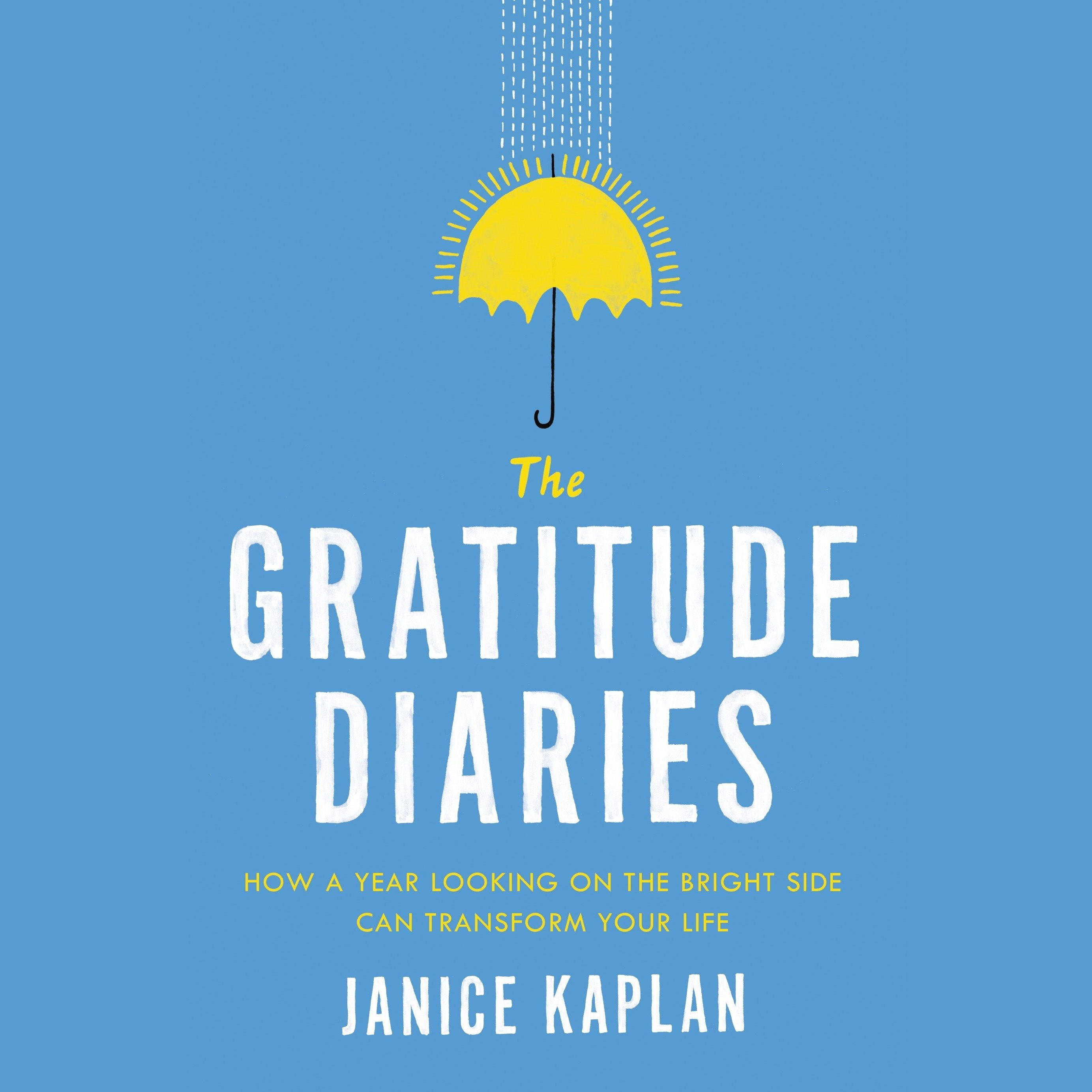 Printable The Gratitude Diaries: How a Year Looking on the Bright Side Can Transform Your Life Audiobook Cover Art