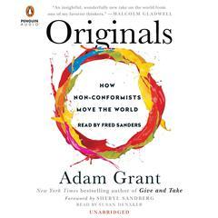 Originals: How Non-Conformists Move the World Audiobook, by Adam Grant, Adam M. Grant
