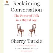 Reclaiming Conversation: The Power of Talk in a Digital Age, by Sherry Turkle
