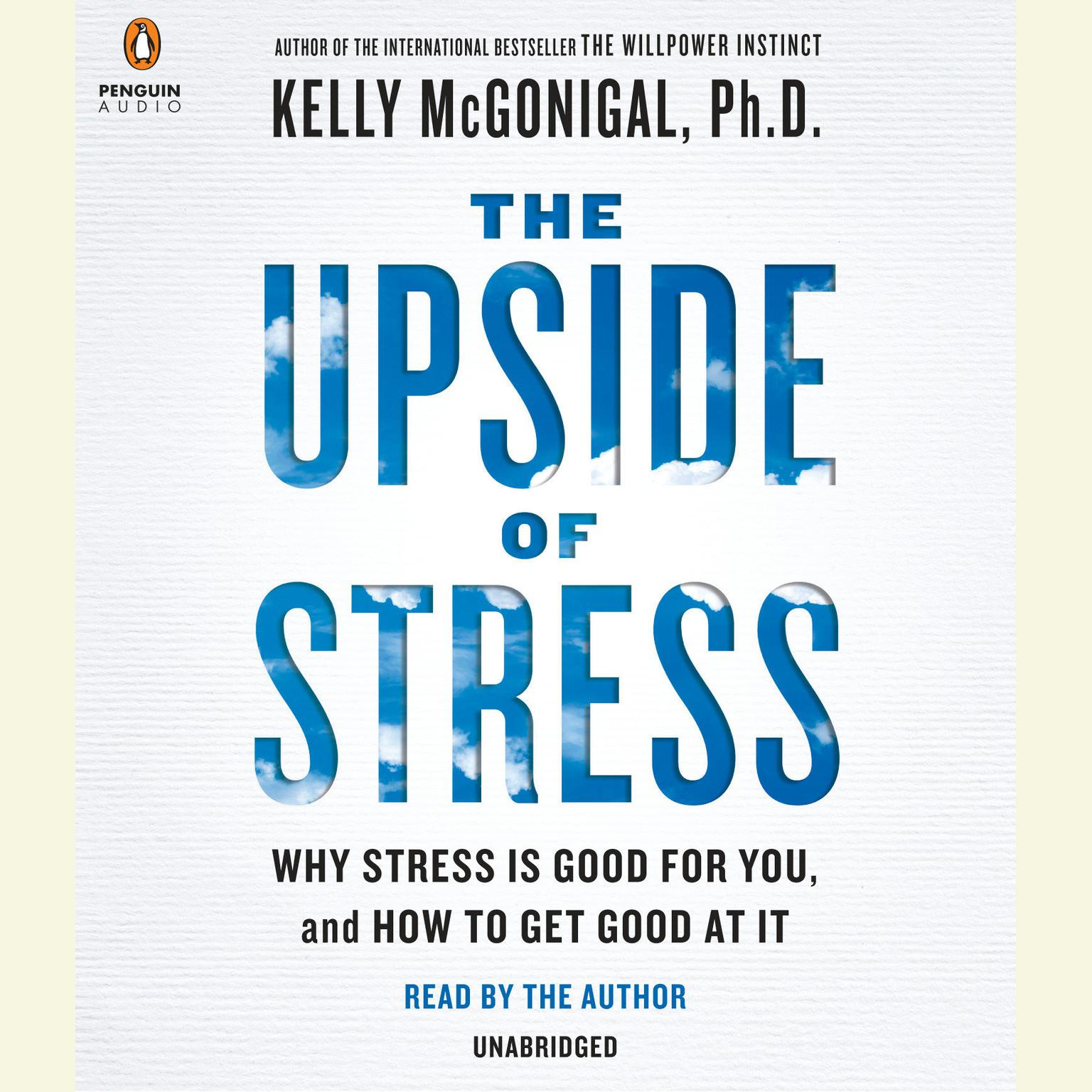 Printable The Upside of Stress: Why Stress Is Good for You, and How to Get Good at It Audiobook Cover Art