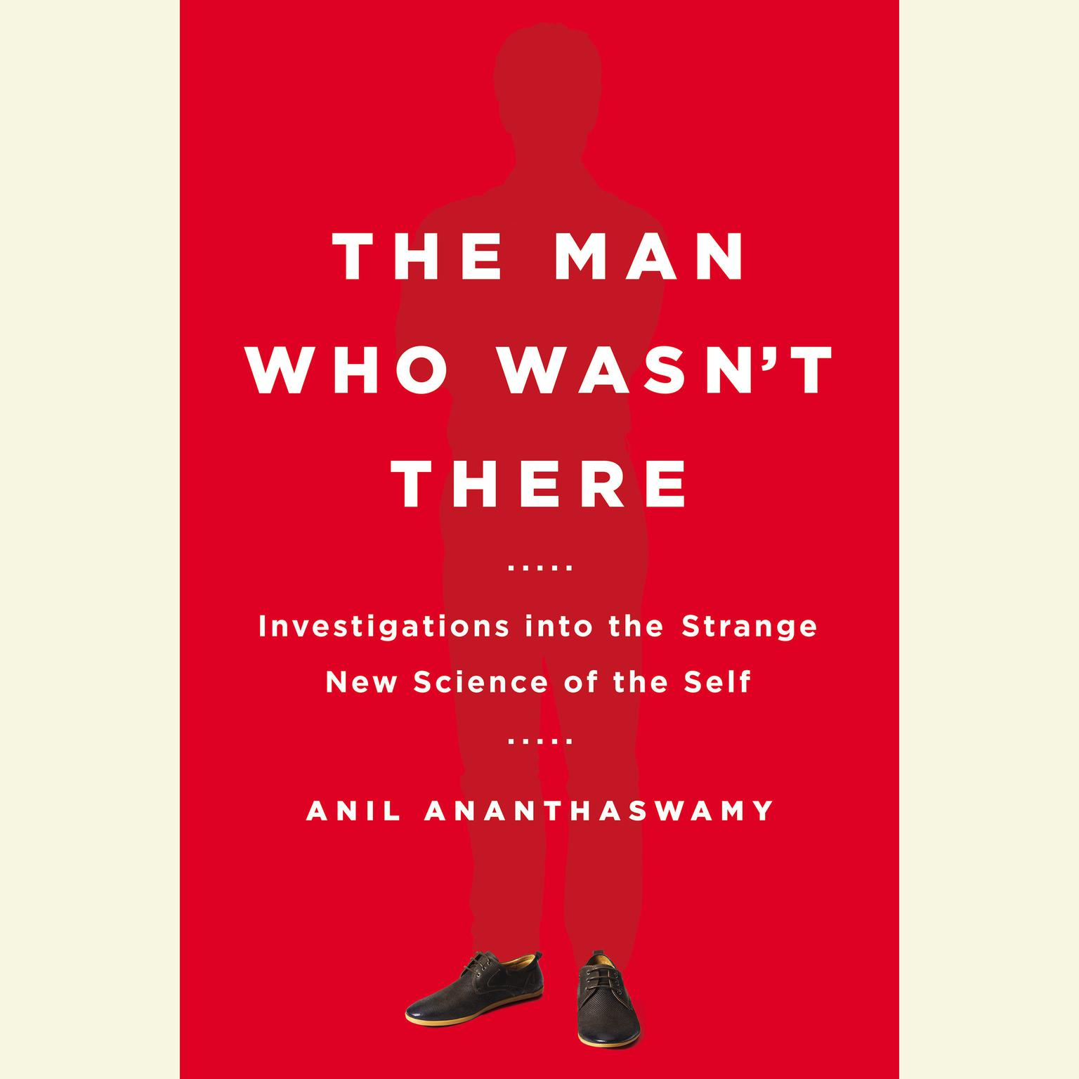 Printable The Man Who Wasn't There: Investigations into the Strange New Science of the Self Audiobook Cover Art