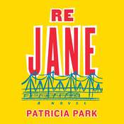 Re Jane: A Novel Audiobook, by Patricia Park