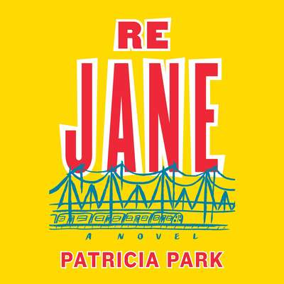 Re Jane: A Novel Audiobook, by Patricia Park