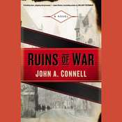 Ruins of War: A Novel, by John A. Connell