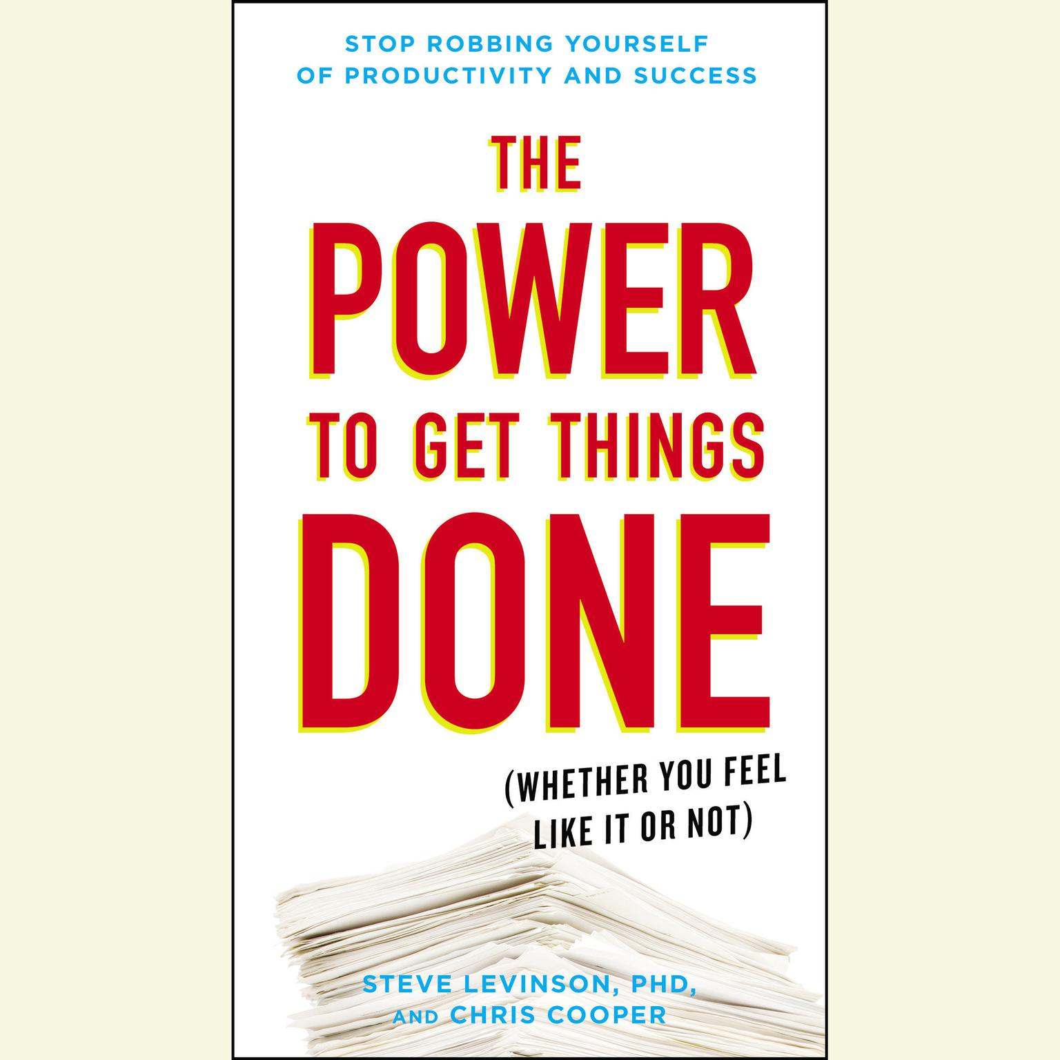 Printable The Power to Get Things Done: (Whether You Feel Like It or Not) Audiobook Cover Art