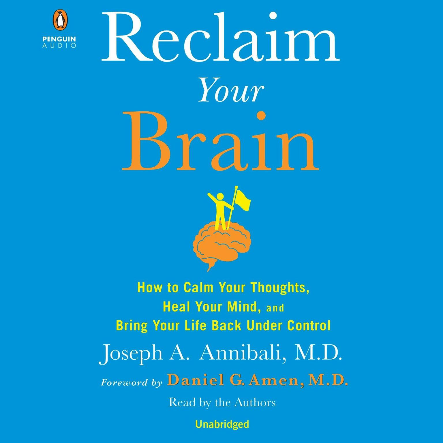 Printable Reclaim Your Brain: How to Calm Your Thoughts, Heal Your Mind, and Bring Your Life Back Under Control Audiobook Cover Art