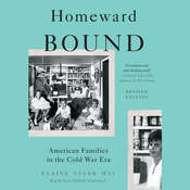 Homeward Bound: American Families in the Cold War Era Audiobook, by Elaine Tyler May