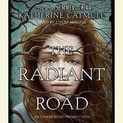 The Radiant Road Audiobook, by Katherine Catmull