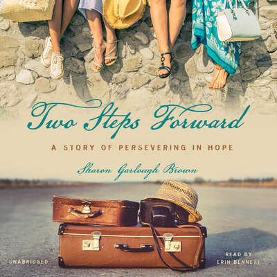 Two Steps Forward: A Story of Persevering in Hope Audiobook, by Sharon Garlough Brown