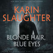 Blonde Hair, Blue Eyes Audiobook, by Karin Slaughter