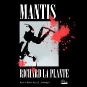 Mantis Audiobook, by Richard La Plante