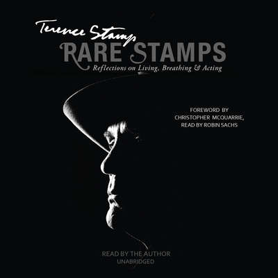 Rare Stamps: Reflections on Living, Breathing, and Acting Audiobook, by Terence Stamp