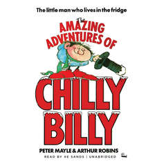 The Amazing Adventures of Chilly Billy Audiobook, by Peter Mayle