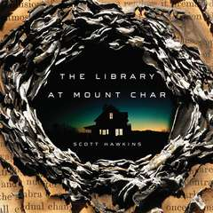 The Library at Mount Char Audiobook, by Scott Hawkins
