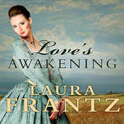 Loves Awakening, by Laura Frantz