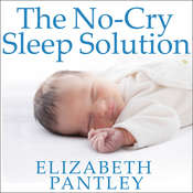 The No-Cry Sleep Solution: Gentle Ways to Help Your Baby Sleep Through the Night, by Elizabeth Pantley