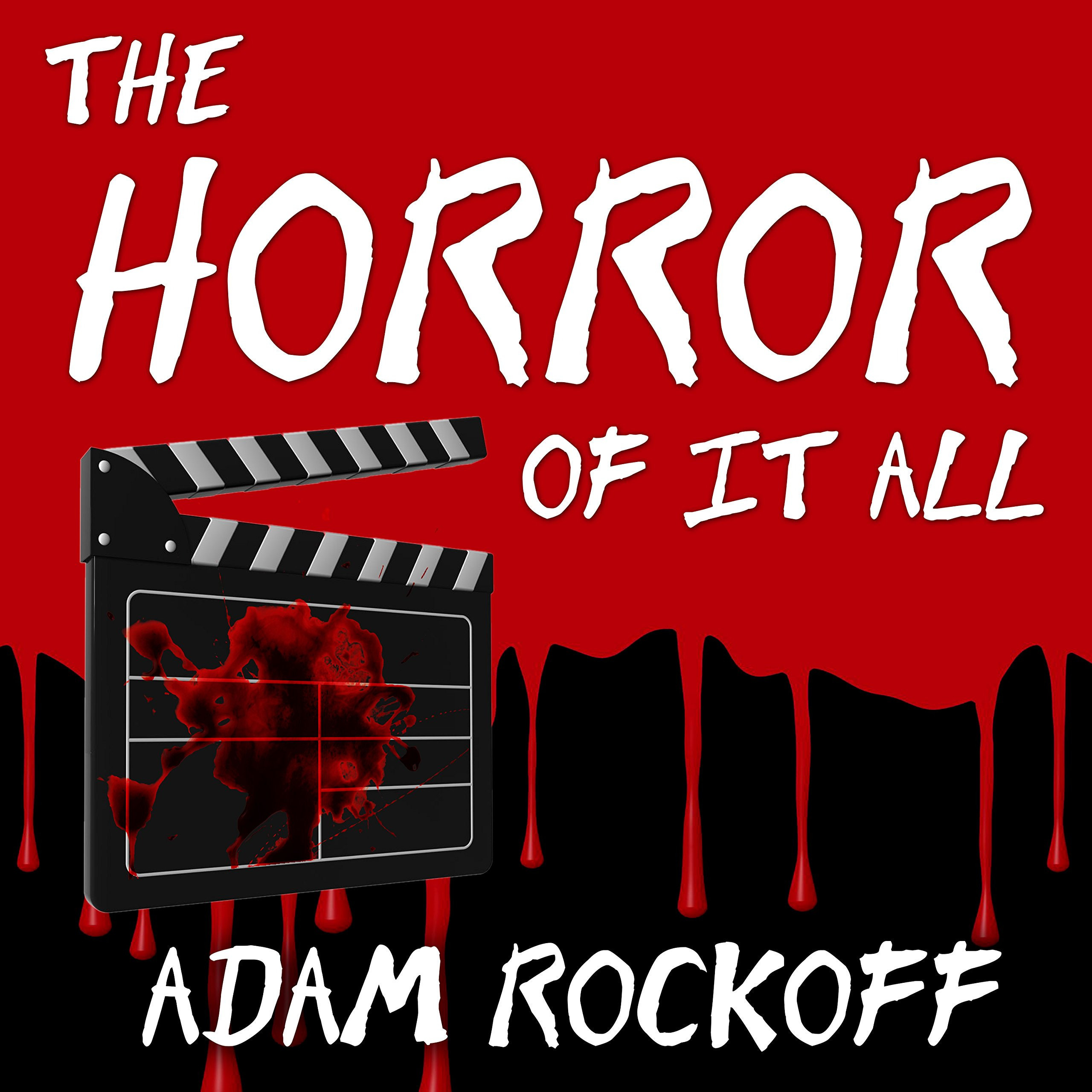 Printable The Horror of It All: One Moviegoer's Love Affair with Masked Maniacs, Frightened Virgins, and the Living Dead… Audiobook Cover Art