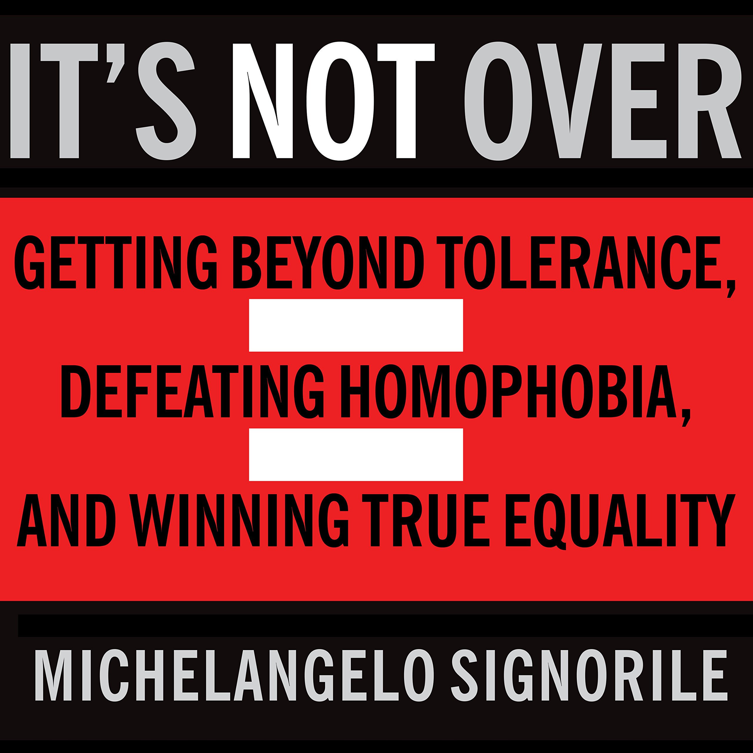 Printable It's Not Over: Getting Beyond Tolerance, Defeating Homophobia, and Winning True Equality Audiobook Cover Art