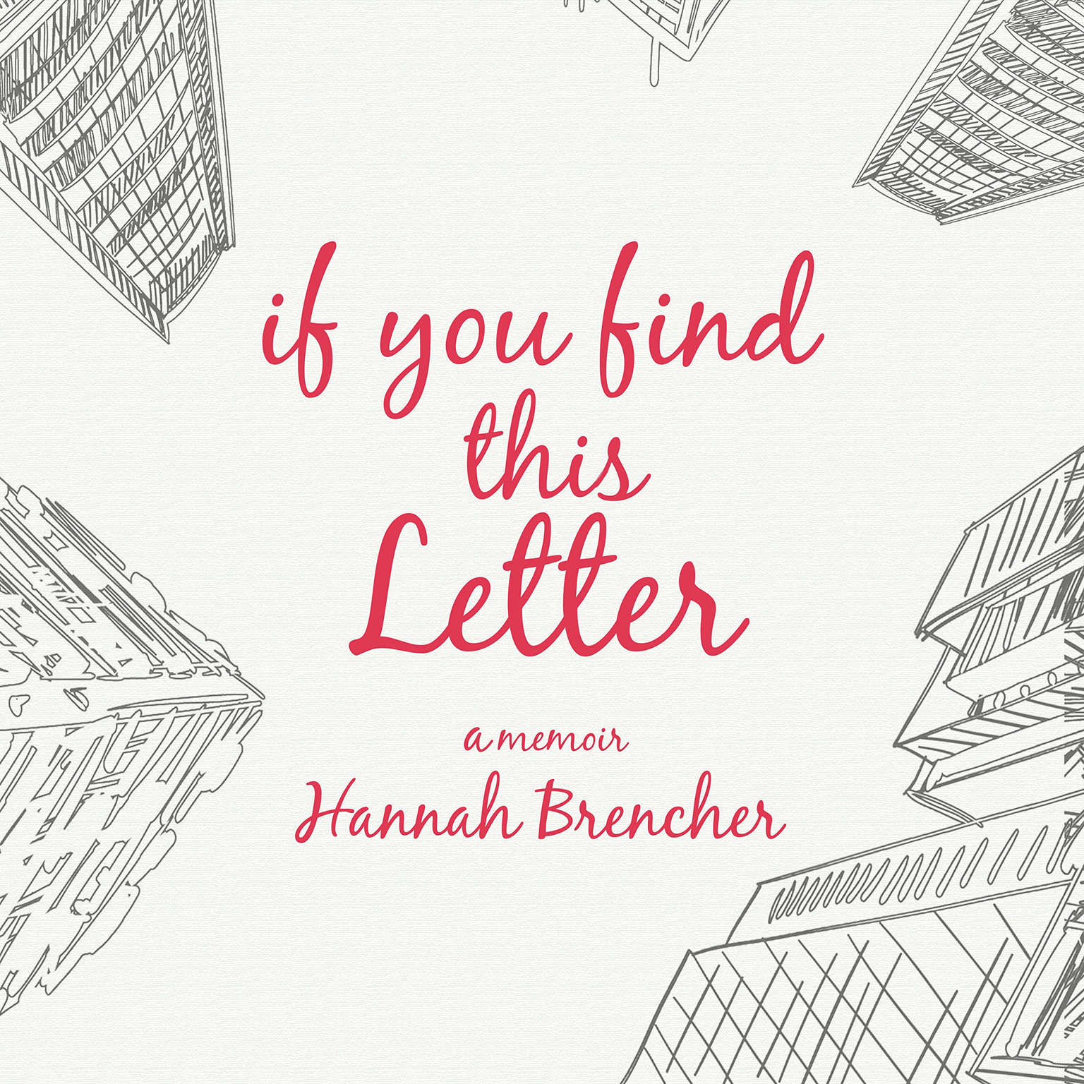 Printable If You Find This Letter: My Journey to Find Purpose Through Hundreds of Letters to Strangers Audiobook Cover Art