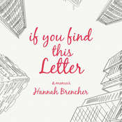If You Find This Letter: My Journey to Find Purpose Through Hundreds of Letters to Strangers Audiobook, by Hannah Brencher