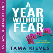A Year without Fear: 365 Days of Magnificence, by Tama Kieves