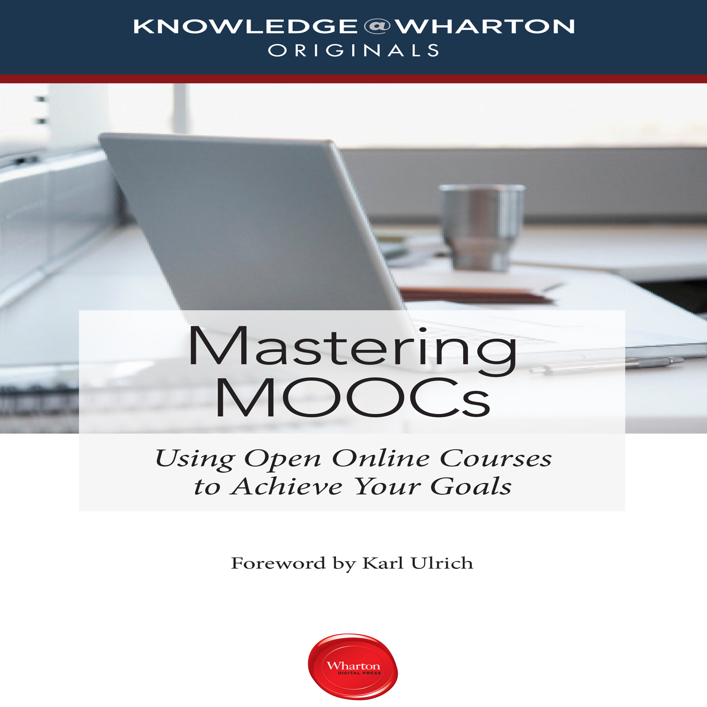 Printable Mastering MOOCs: Using Open Online Courses to Achieve Your Goals Audiobook Cover Art