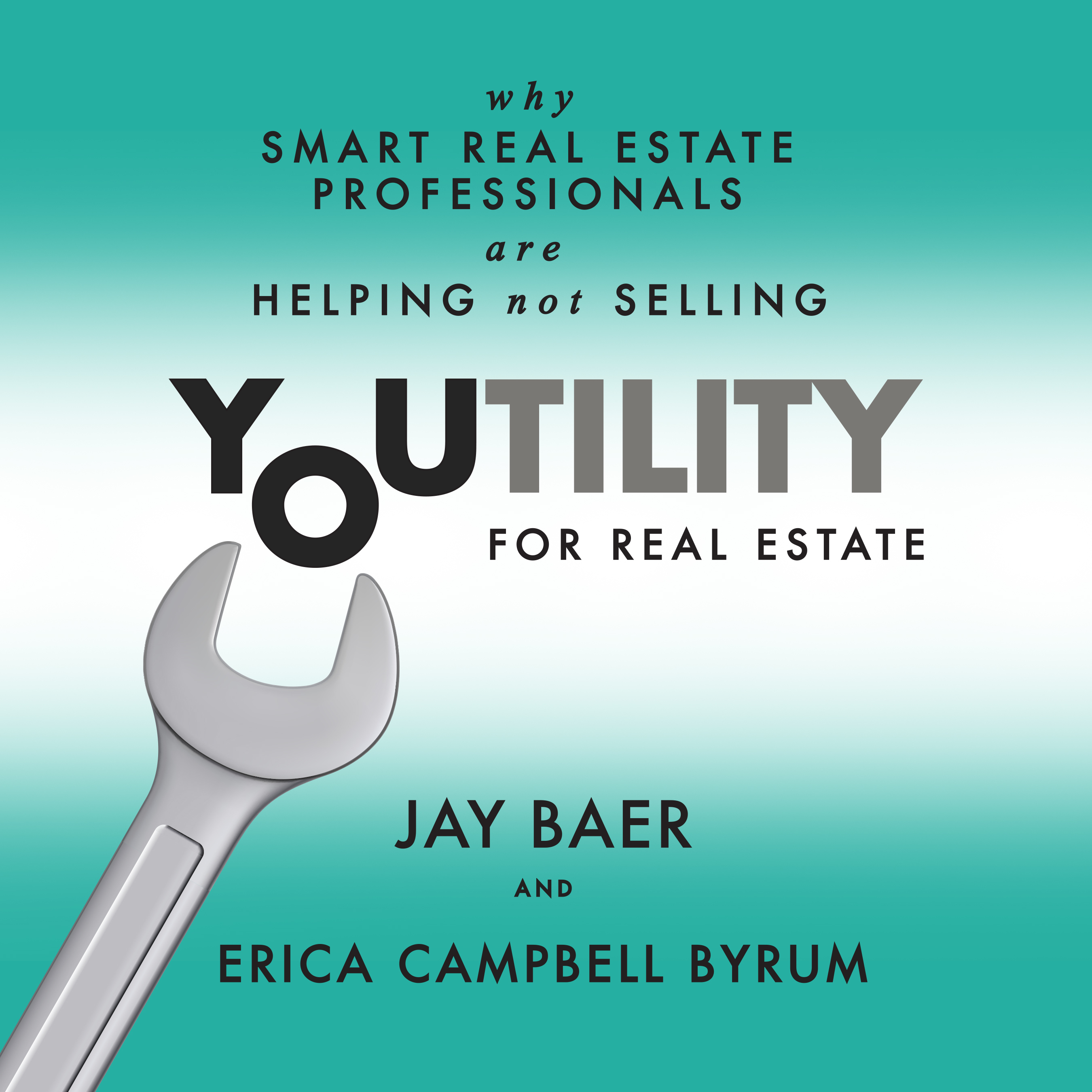 Printable Youtility for Real Estate: Why Smart Real Estate Professionals are Helping, Not Selling Audiobook Cover Art