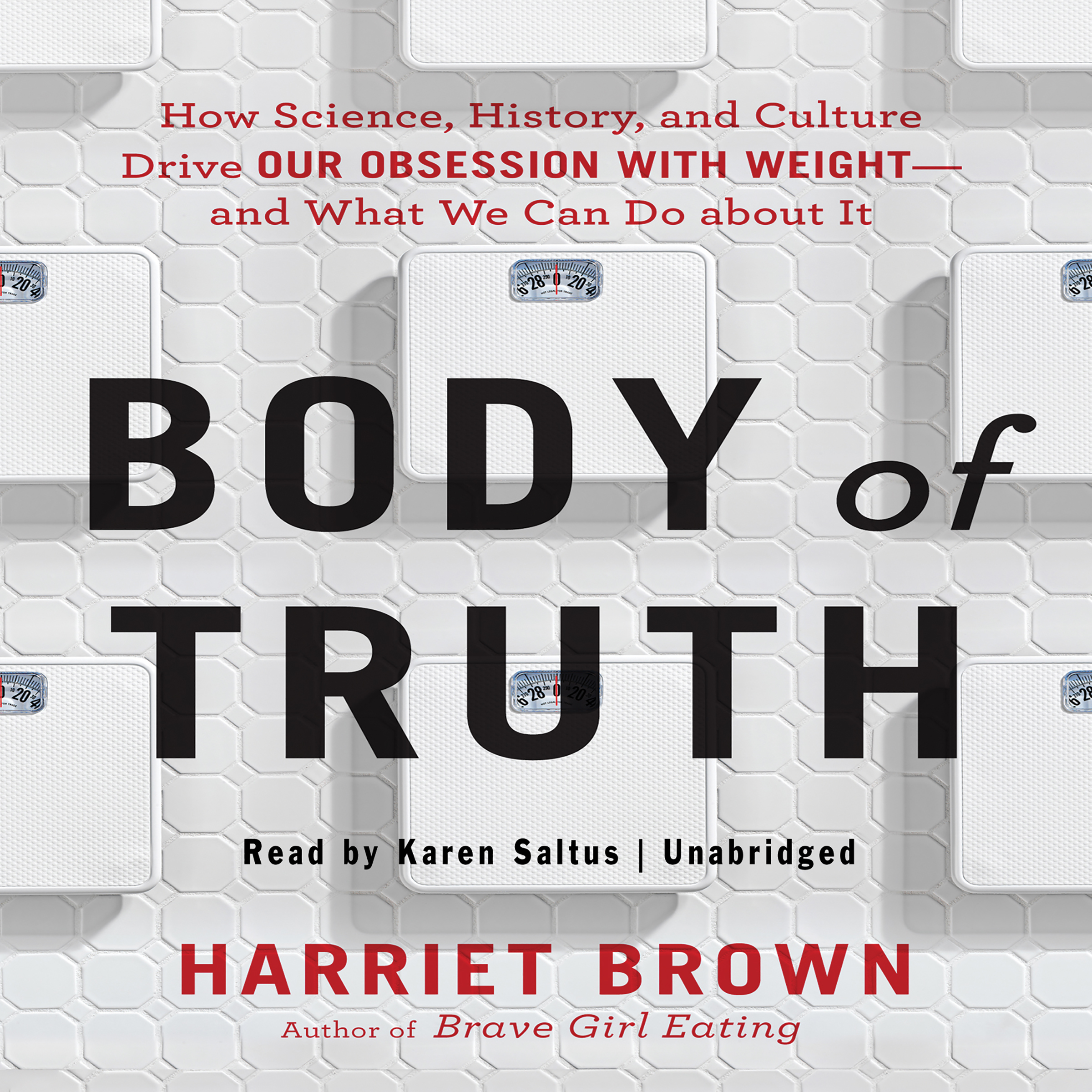 Printable Body of Truth: How Science, History, and Culture Drive Our Obsession with Weight—and What We Can Do about It Audiobook Cover Art