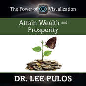 Attain Wealth and Prosperity, by Lee Pulos