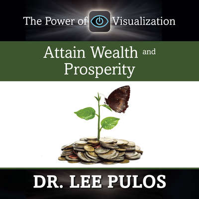 Attain Wealth and Prosperity Audiobook, by Lee Pulos