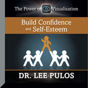 Build Confidence and Self-Esteem Audiobook, by Lee Pulos