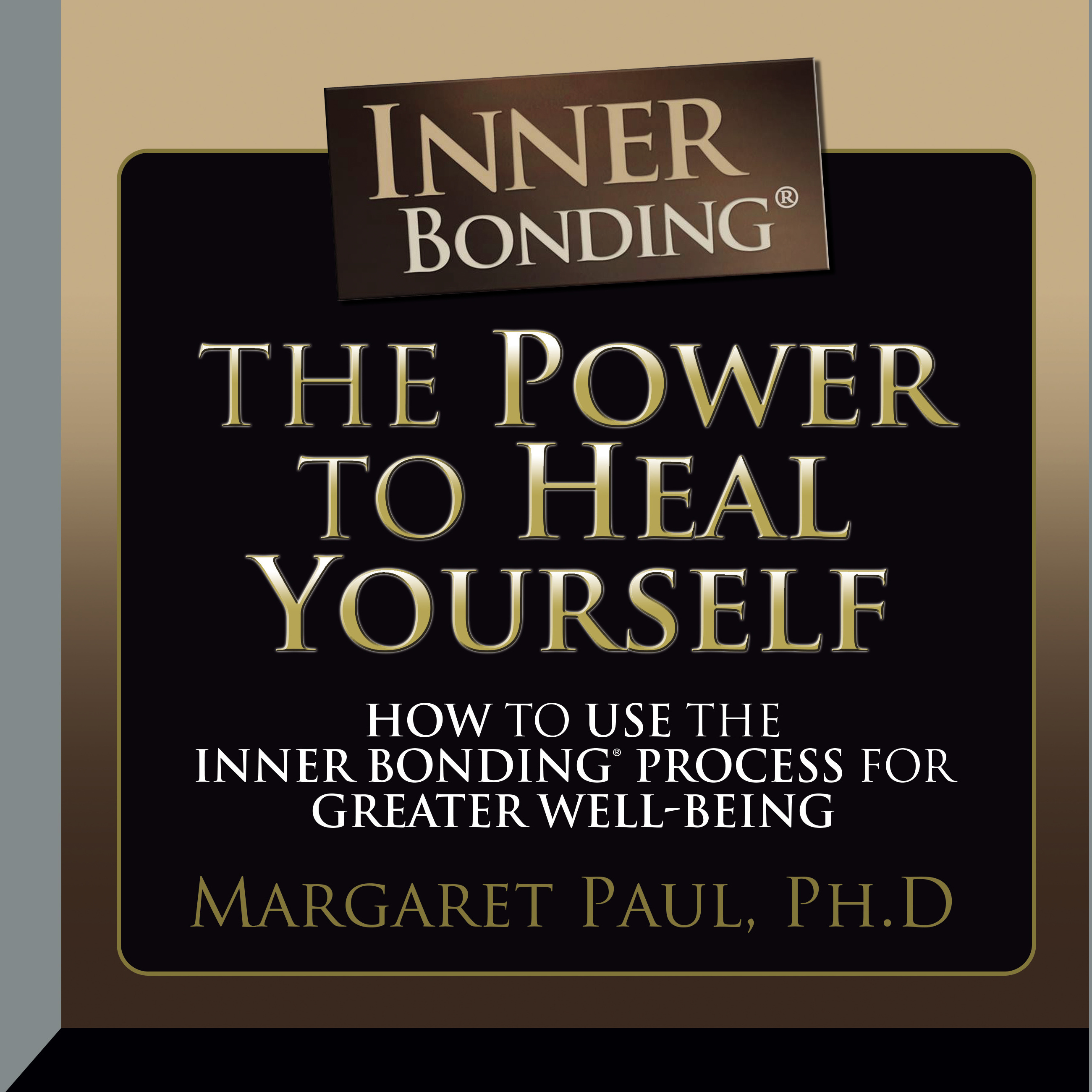 Printable The Power to Heal Yourself: How to Use the Inner Bonding Process for Greater Well-Being Audiobook Cover Art
