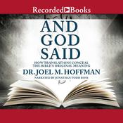 And God Said: How Translations Conceal the Bible's Original Meaning, by Joel M. Hoffman