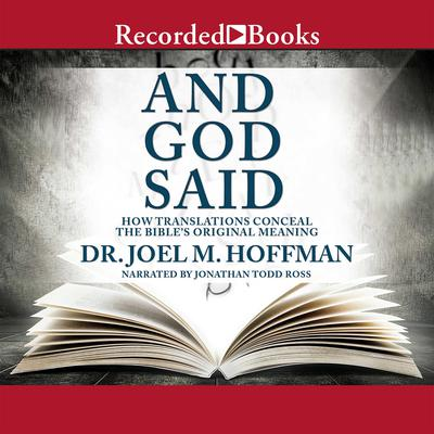 And God Said: How Translations Conceal the Bible's Original Meaning Audiobook, by Joel M. Hoffman