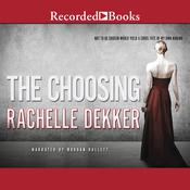 The Choosing Audiobook, by Rachelle Dekker