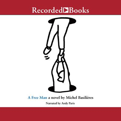 A Free Man Audiobook, by Michel Basilières