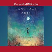 Language Arts: A Novel Audiobook, by Stephanie Kallos