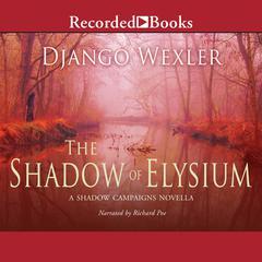 The Shadow of Elysium: A Shadow Campaigns Novella Audiobook, by Django Wexler