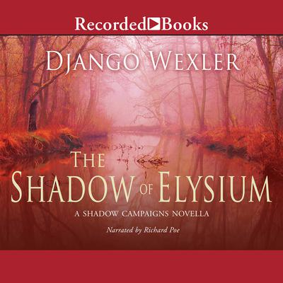 The Shadow of Elysium: A Shadow Campaigns Novella Audiobook, by Django Wexler