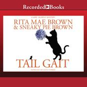 Tail Gait Audiobook, by Rita Mae Brown, Sneaky Pie Brown