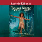 Bayou Magic Audiobook, by Jewell Parker Rhodes