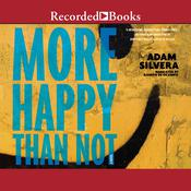 More Happy Than Not, by Adam Silvera