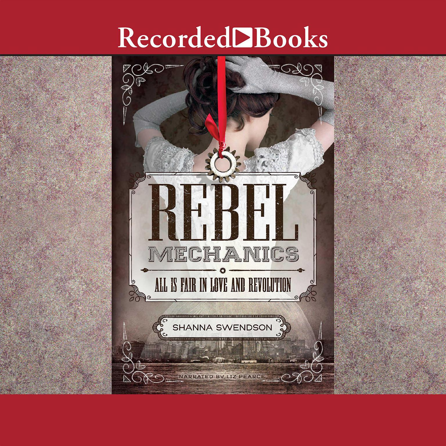 Printable Rebel Mechanics: All is Fair in Love and Revolution Audiobook Cover Art