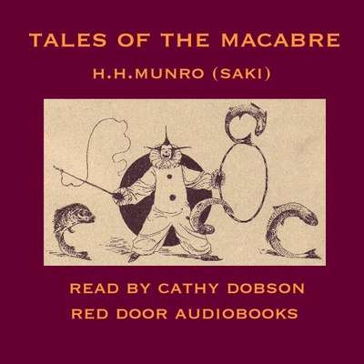 Tales of the Macabre Audiobook, by Saki