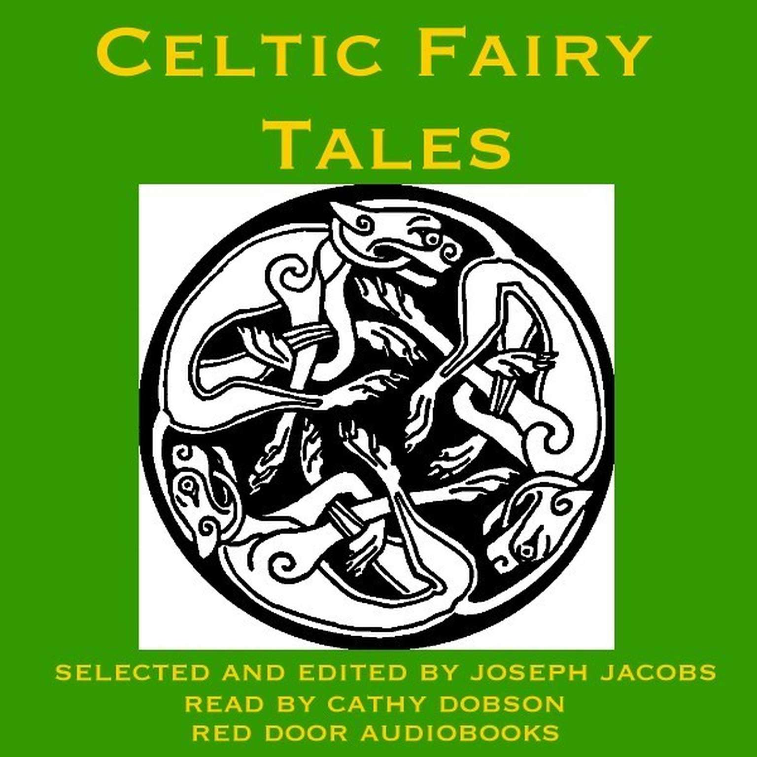 Printable Celtic Fairy Tales: Traditional Stories from Ireland, Wales, and Scotland Audiobook Cover Art