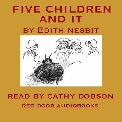 Five Children and It Audiobook, by