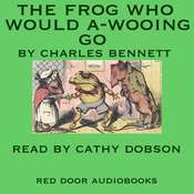 The Frog Who Would A-Wooing Go Audiobook, by Charles H.  Bennett