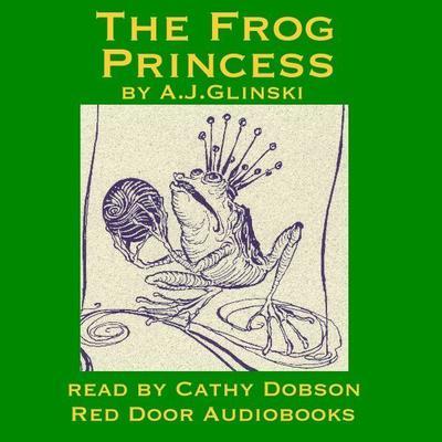 The Frog Princess Audiobook, by A. J. Glinski